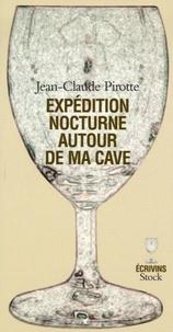 Jean-Claude Pirotte - Expédition nocturne autour de ma cave.