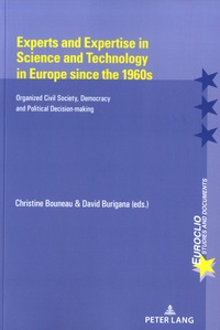 Christine Bouneau et David Burigana - Experts and Expertise in Science and Technology in Europe since the 1960s - Organized Civil Society, Democracy and Political Decision-Making.