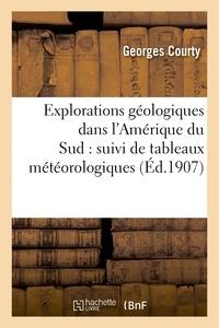 Courty - Explorations géologiques dans l'Amérique du Sud : suivi de tableaux météorologiques.