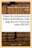 Adolphe Ambroise Alexandre Gatine - Exposé des réclamations des Indous de Pondichery. Libre usage des rues. Fusion des castes.