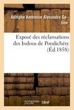 Adolphe Ambroise Alexandre Gatine - Exposé des réclamations des Indous de Pondichéry.