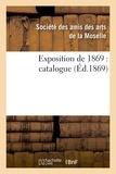 Société des amis des arts de l et  F. Blanc - Exposition de 1869 : catalogue.