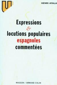 Henri Ayala - Expressions et locutions populaires espagnoles commentées.