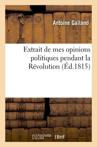Extrait de mes opinions politiques pendant la Révolution