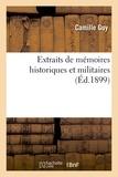 Camille Guy - Extraits de mémoires historiques et militaires.