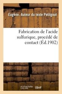 Eugène Petitgout - Fabrication de l'acide sulfurique, procédé de contact.