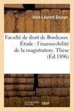 Dejean - Faculté de droit de Bordeaux. Étude sur l'inamovibilité de la magistrature. Thèse.