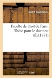 Guillemin - Faculté de droit de Paris. Thèse pour le doctorat.