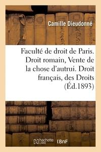 Dieudonné - Faculté de droit de Paris. Droit romain : Vente de la chose d'autrui. Droit français : des Droits.