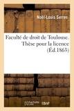 Serres - Faculté de droit de Toulouse. Thèse pour la licence.