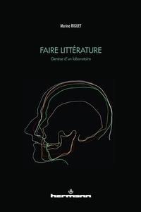 Marine Riguet - Faire littérature - Genèse d'un laboratoire.