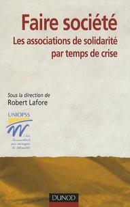 Robert Lafore - Faire société - Les associations de solidarité par temps de crise.