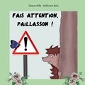 Nadia Mila et Fabienne Ruiz - Fais attention, Paillasson !.