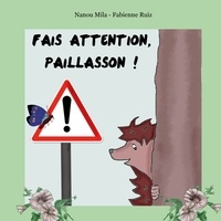 Nadia Mila et Fabienne Ruiz - Fais attention, Paillasson !.