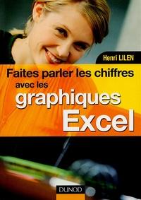 Henri Lilen - Faites parler les chiffres avec les graphiques Excel.