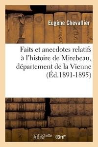 Eugène Chevallier - Faits et anecdotes relatifs à l'histoire de Mirebeau, département de la Vienne (Éd.1891-1895).