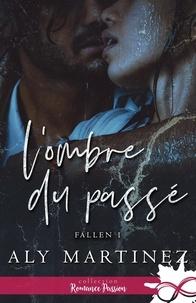 Aly Martinez - Fallen Tome 1 : L'ombre du passé.