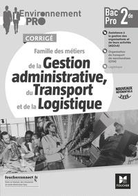 Jean-Charles Diry - Famille des métiers de la Gestion administrative du transport et de la logistique 2de Bac Pro Environnement Pro - Corrigé.