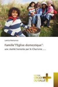 """Laetitia Ntakiyiruta - Famille""""l'Eglise domestique"""": - une réalité honorée par le Charisme ....."""