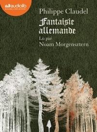 Philippe Claudel - Fantaisie allemande. 1 CD audio MP3