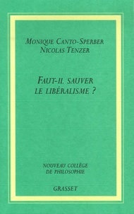 Monique Canto-Sperber et Nicolas Tenzer - Faut-il sauver le libéralisme ?.