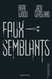 Brian Wood - Faux semblants.