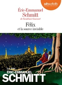 Eric-Emmanuel Schmitt - Félix et la source invisible. 1 CD audio MP3