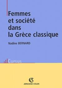 Nadine Bernard - Femmes et société dans la Grèce classique.
