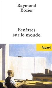 Raymond Bozier - Fenêtres sur le monde.