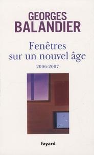 Georges Balandier - Fenêtres sur un nouvel âge - 2006-2007.