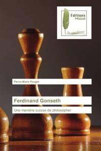 Pierre-Marie Pouget - Ferdinand Gonseth - Une manière suisse de philosopher.