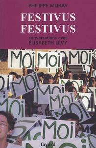 Philippe Muray et Elisabeth Lévy - Festivus Festivus.