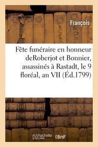 François - Fête funéraire en honneur des plénipotentiaires Roberjot et Bonnier, assassinés à Rastadt.