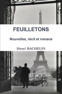 Henri Bachelin - FEUILLETONS Nouvelles, récit et romans.