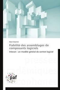 Alain Ozanne - Fiabilité des assemblages de composants logiciels - Interact : un modèle général de contrat logiciel.
