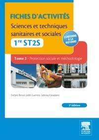 Evelyne Bersier et Joëlle Guerrero - Fiches d'activités Sciences et techniques sanitaires et sociales 1e ST2S - Tome 2, Protection sociale et méthodologie.