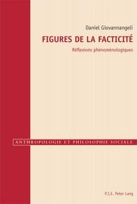 Daniel Giovannangeli - Figures de la facticité - Réflexions phénoménologiques.
