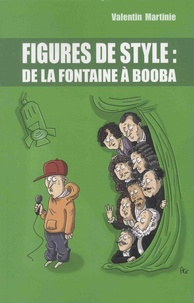 Valentin Martinie - Figures de style - De La Fontaine à Booba.