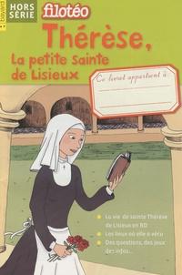 Anne-Sophie Du Bouëtiez - Filotéo Hors-série, Novembre : Thérèse, la petite sainte de Lisieux.