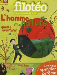 Florence Dutruc-Rosset - Filotéo N° 183, Février-Mars : L'homme et la nature - Quelle aventure !.
