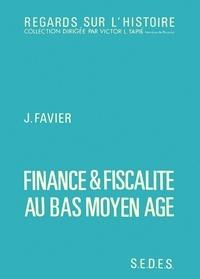 Jean Favier - Finance et fiscalité au Bas Moyen Age.