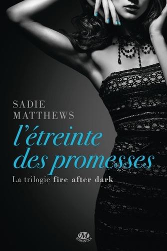 Fire after dark Tome 3 L'étreinte des promesses