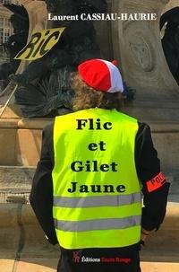 Laurent Cassiau-Haurie - Flic et Gilet Jaune.