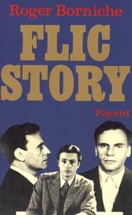 Roger Borniche - Flic Story - L'implacable duel entre un tueur impitoyable et un policier pas comme les autres.