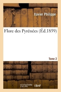 Xavier Philippe - Flore des pyrenees. tome 2.