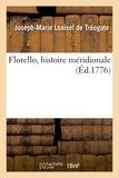 De tréogate joseph-marie Loaisel - Florello, histoire méridionale.