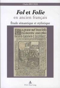 Charles Brucker - Fol et folie en ancien français - Etude sémantique et stylistique.