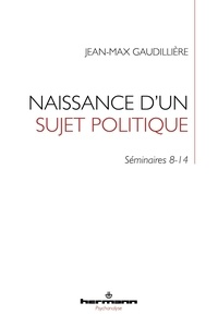 Jean-Max Gaudillière - Folie et lien social - Tome 2, Naissance d'un sujet politique - Séminaires 8-14 à l'EHESS (1985-2000).