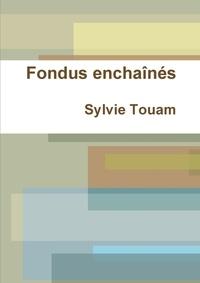 Sylvie Touam - Fondus enchaînés.