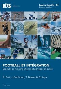 Raffaele Poli - Football et intégration - Les clubs de migrants albanais et portugais en Suisse.